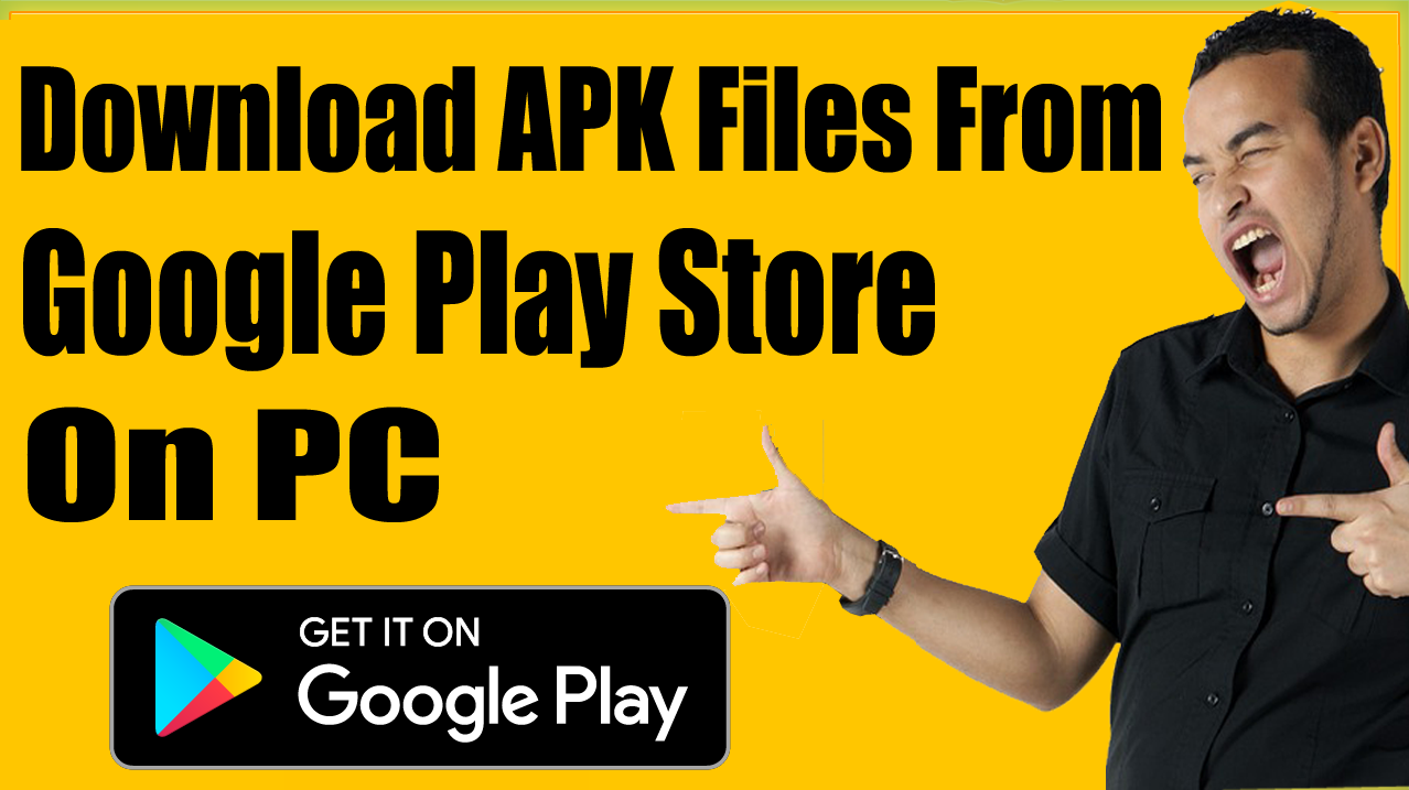 How To Download Android APK Files From Google Play Store ...