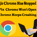 Fix Google Chrome Has Stopped Working Windows 10/8/7?✔Fix Chrome Won't Open✔Chrome Keeps Crashing